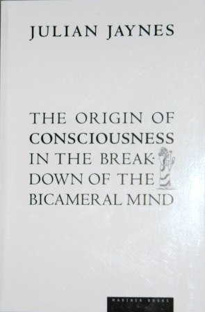 Julian Jaynes, The Origin of Consciousness in the Breakdown of the Bicameral Mind, 1976